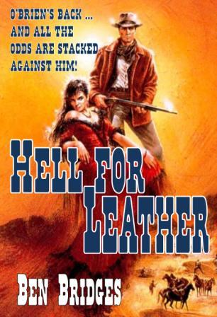 Hell for Leather by Ben Bridges