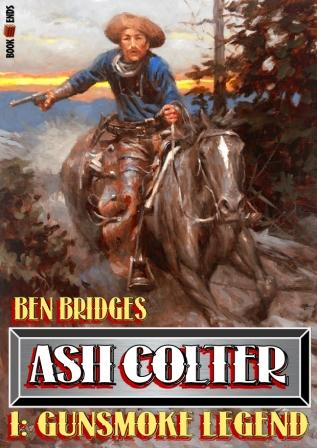 Gunsmoke Legend by Ben Bridges