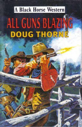 All Guns Blazing by Doug Thorne