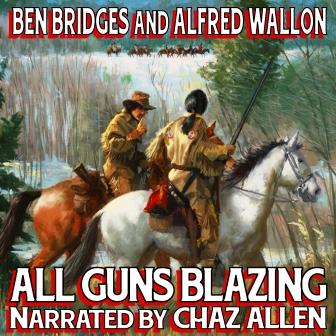 All Guns Blazing by Ben Bridges and Alfred Wallon