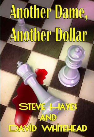 Another Dame, Another Dollar by Steve Hayes and David Whitehead