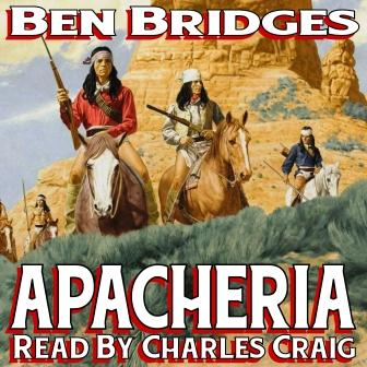 Apacheria Audio Edition by Ben Bridges