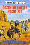 Hezekiah and the Pecos Kid by Dave Armstrong
