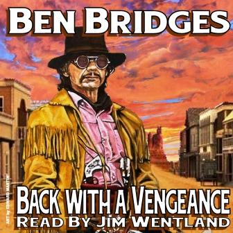 Back With A Vengeance Audio Edition by Ben Bridges