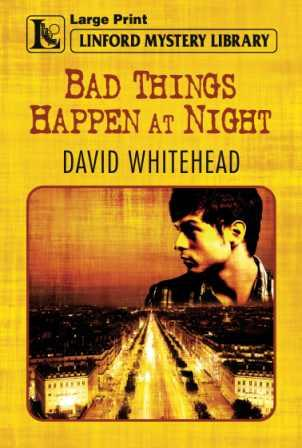 Bad Things Happen at Night by David Whitehead