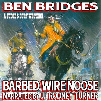 Barbed Wire Noose Audio Edition by Ben Bridges