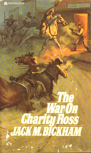The War on Charity Ross by Jack M Bickham
