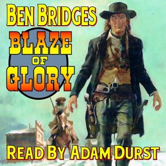 Blaze of Glory Audio Edition by Ben Bridges