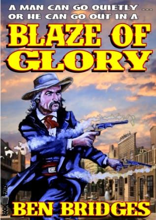 Blaze of Glory by Ben Bridges
