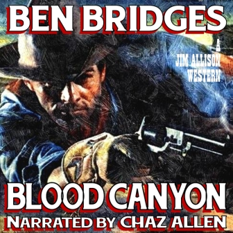 Blood Canyon Audio Edition by Ben Bridges