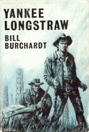 Yankee Longstraw by Bill Burchardt