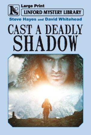 Cast a Deadly Shadow by Steve Hayes and David Whitehead