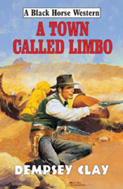 A Town Called Limbo by Dempsey Clay