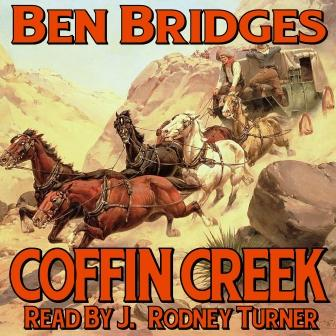Coffin Creek Audio Edition by Ben Bridges