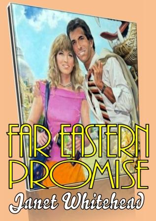 Far Eastern Promise by Janet Whitehead