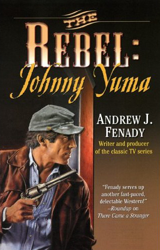 The Rebel Johnny Yuma by Andrew J Fenady