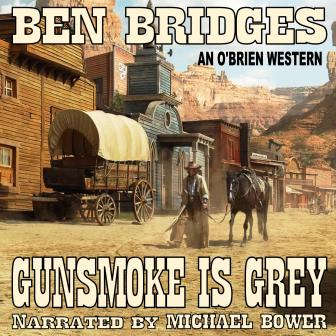 Gunsmoke is Grey Audio Edition by Ben Bridges