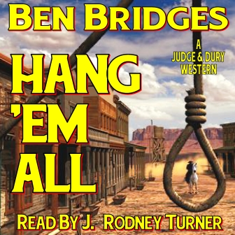 Hang 'em All Audio Edition by Ben Bridges