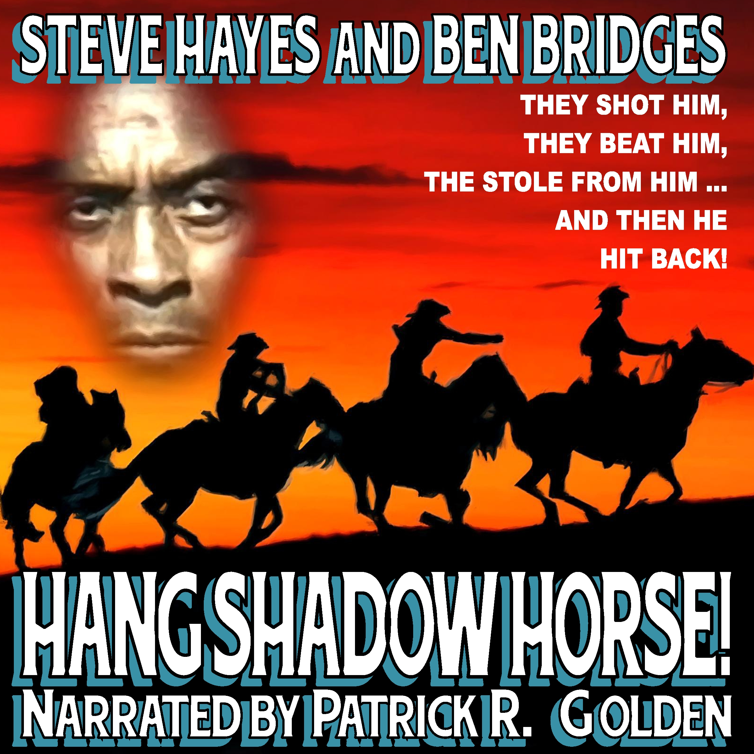 Hang Shadow Horse! Audio Edition by Steve Hayes and Ben Bridges