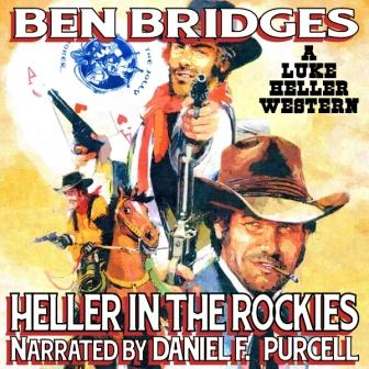 Heller in the Rockies Audio Edition by Ben Bridges