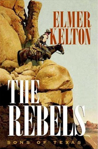 The Rebels by Elmer Kelton