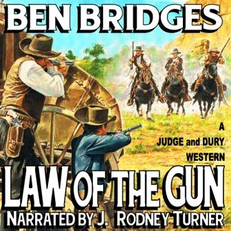 Law of the Gun Audio Edition by Ben Bridges