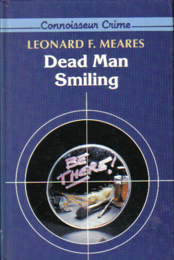 Dead Man Smiling by Leonard F Meares