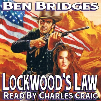 Lockwood's Law Audio Edition by Ben Bridges