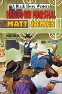 Helltown Marshal by Matt James