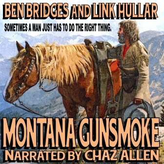 Montana Gunsmoke Audio Edition by Ben Bridges