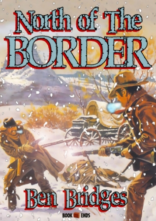 North of the Border by Ben Bridges