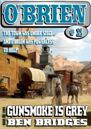 Gunsmoke is Grey by Ben Bridges