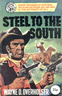 Steel to the South by Wayne D Overholser