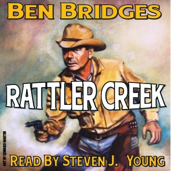 Rattler Creek Audio Edition by Ben Bridges