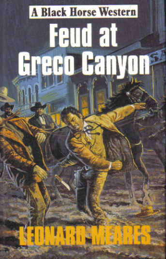 Feud at Greco Canyon by Leonard Meares