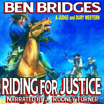 Riding for Justice Audio Edition by Ben Bridges