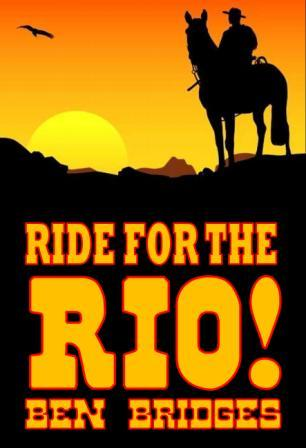 Ride for the Rio! by Ben Bridges