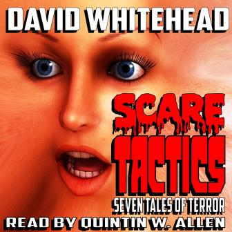 Scare Tactics Audio Edition by David Whitehead