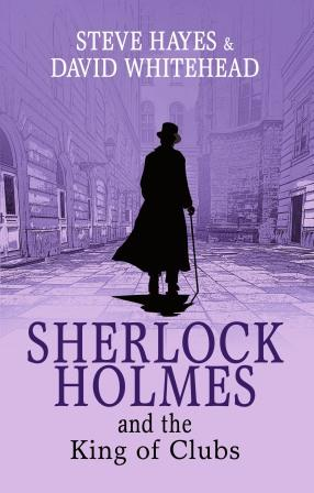 Sherlock Holmes and the King of Clubs by Steve Hayes and David Whitehead