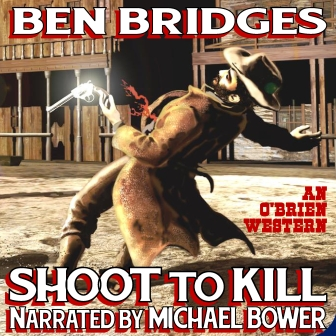 Shoot to Kill Audio Edition by Ben Bridges