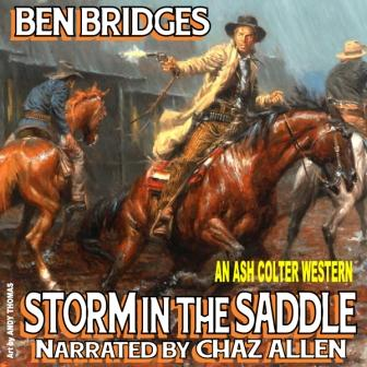 Storm in the Saddle Audio Edition by Ben Bridges