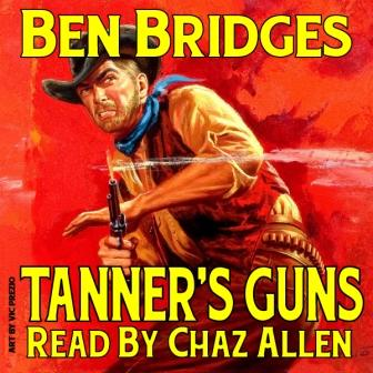 Tanner's Guns Audio Edition by Ben Bridges