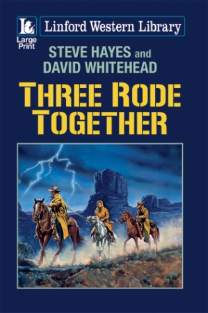 Three Rode Together by Steve Hayes and David Whitehead