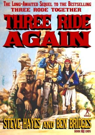 Three Ride Again by Steve Hayes and Ben Bridges
