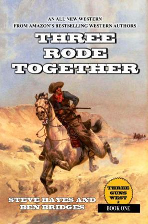 Three Rode Together by Steve Hayes and Ben Bridges