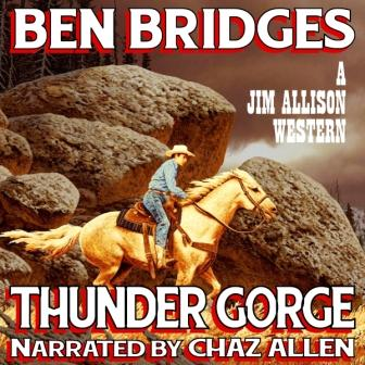Thunder Gorge Audio Edition by Ben Bridges