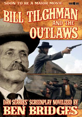 Bill Tilghman and the Outlaws by Ben Bridges
