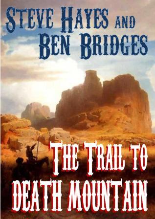 The Trail to Death Mountain by Steve Hayes and Ben Bridges