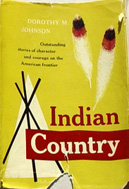 Indian Country (1953) by Dorothy M Johnson