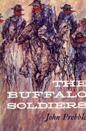 The Buffalo Soldiers (1959) by John Prebble